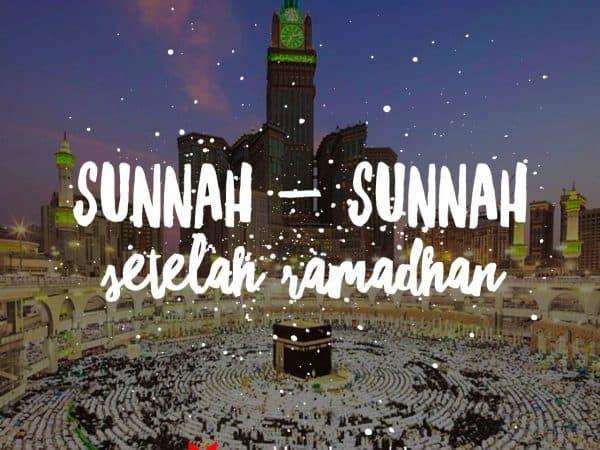 Sunnah-Sunnah Setelah Ramadhan