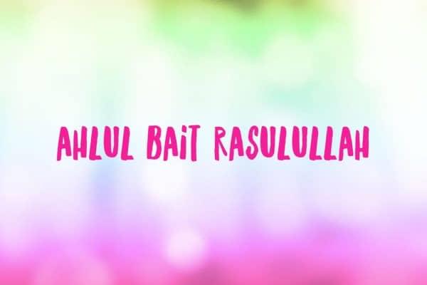 Ahlul Bait Rasulullah Shallaallaahu 'alaihi wa sallam, bag. 1