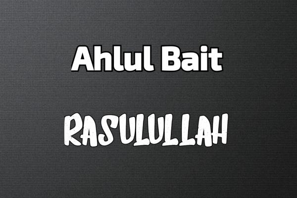 Ahlul Bait Rasulullah Shallaallaahu 'alaihi wa sallam, bag. 2